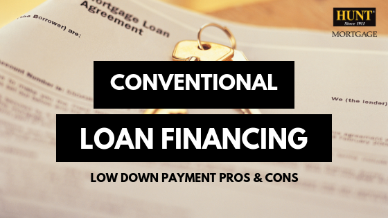 Conventional Loan Financing: Low Down Payment Pros & Cons
